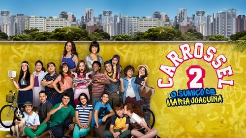 Carrossel 2: O Sumiço de Maria Joaquina (2016) Watch Full Movie Streaming Online
