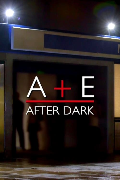 Watch A&E After Dark Online