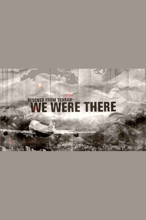 Rescued from Tehran: We Were There