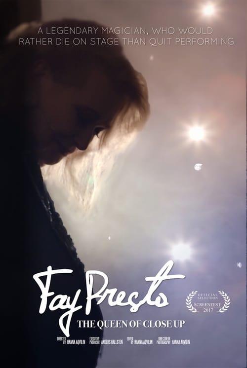 Fay Presto, Queen of the Close Up