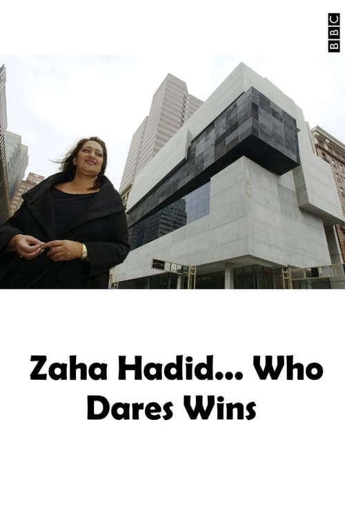 Zaha Hadid... Who Dares Wins