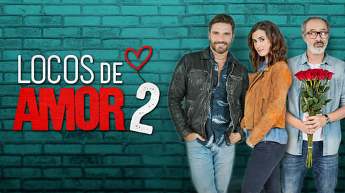 Locos de Amor 2 (2018) Watch Full Movie Streaming Online