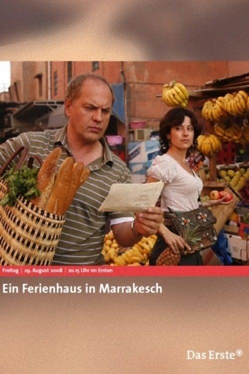 Ein Ferienhaus in Marrakesch (2008) Poster