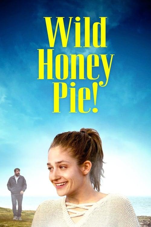 watch Wild Honey Pie! full movie online stream free HD