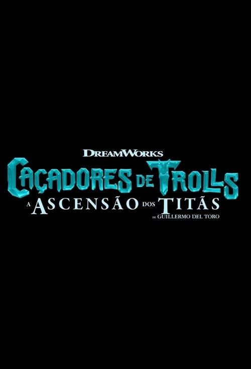 Caçadores de Trolls: A ascensão dos Titãs Dual Áudio 2021 – FULL HD 1080p