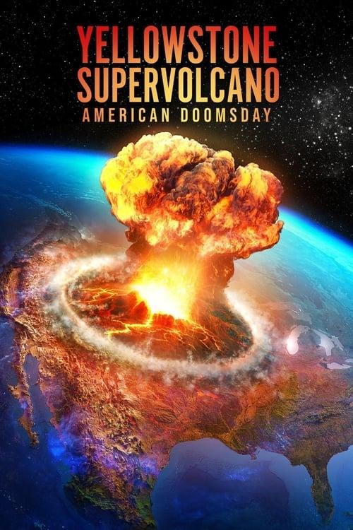 Yellowstone Supervolcano: American Doomsday