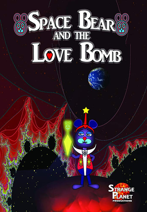 watch Space Bear and the Love Bomb full movie online stream free HD