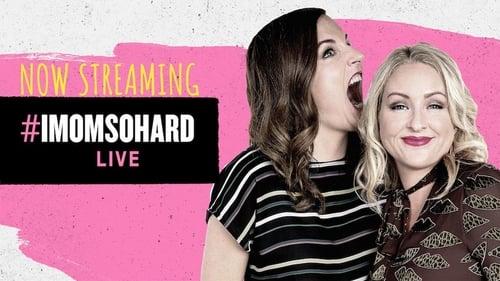 #IMomSoHard Live (2019) Watch Full Movie Streaming Online