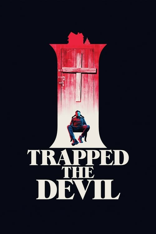 watch I Trapped the Devil full movie online stream free HD