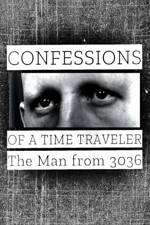 Watch Confessions of a Time Traveler - The Man from 3036 Online