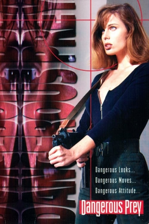 Regarder Dangerous Prey (1995) le film en streaming complet en ligne