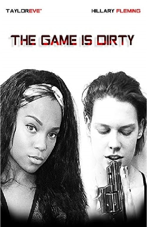 watch The Game Is Dirty full movie online stream free HD