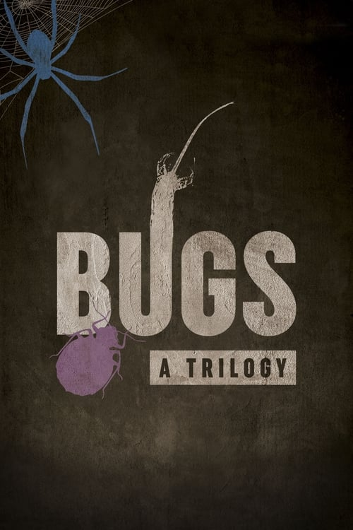 watch Bugs: A Trilogy full movie online stream free HD