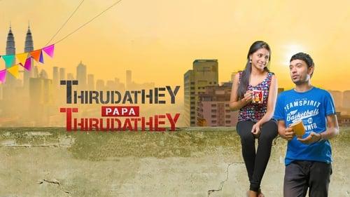 Thirudathey Papa Thirudathey (2018) Watch Full Movie Streaming Online