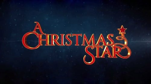 A Christmas Star (2017) Watch Full Movie Streaming Online
