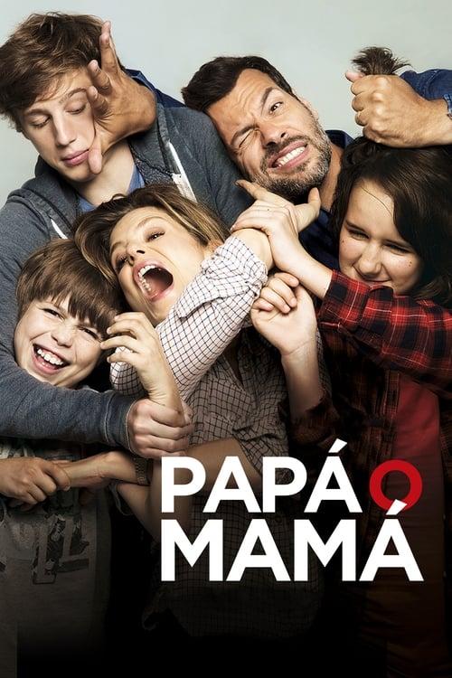 Papá o mamá (2015) PelículA CompletA 1080p en LATINO espanol Latino