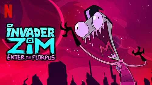 Invader ZIM: Enter the Florpus (2019) Watch Full Movie Streaming Online