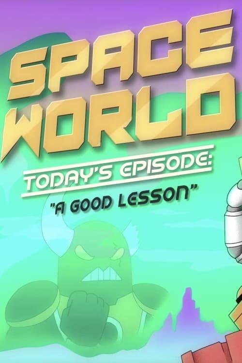 """SpaceWorld: """"A Good Lesson"""""""