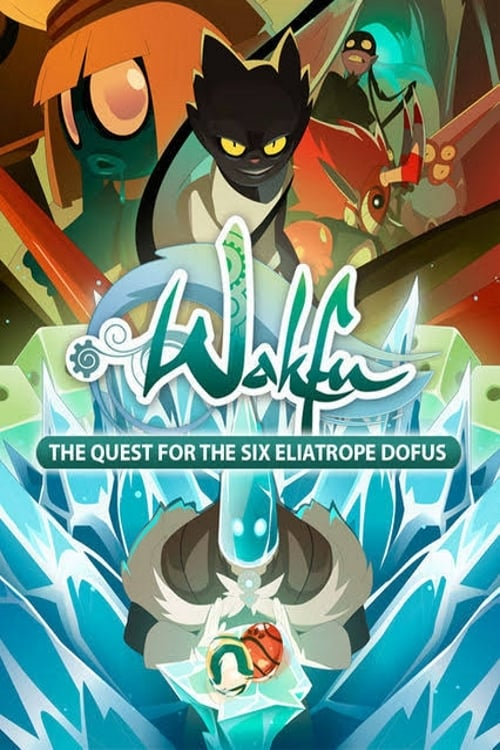 Wakfu: The Quest for the Six Eliatrope Dofus: Book 1: The Throne of Ice 2014