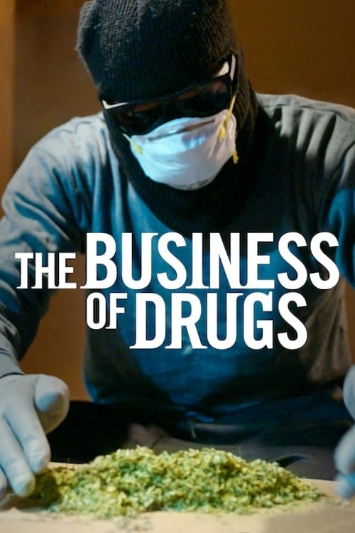 Watch The Business of Drugs Online