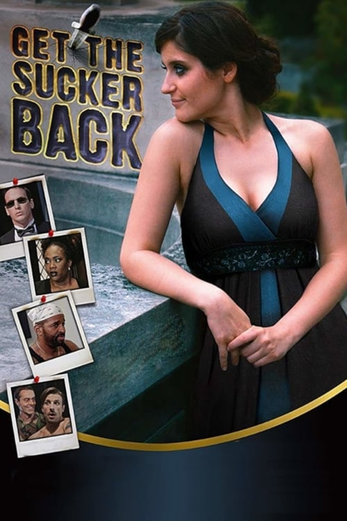 watch Get The Sucker Back full movie online stream free HD