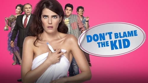 Don't Blame the Kid (2016) Watch Full Movie Streaming Online