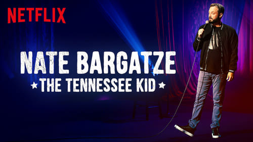 Nate Bargatze: The Tennessee Kid (2019) Watch Full Movie Streaming Online