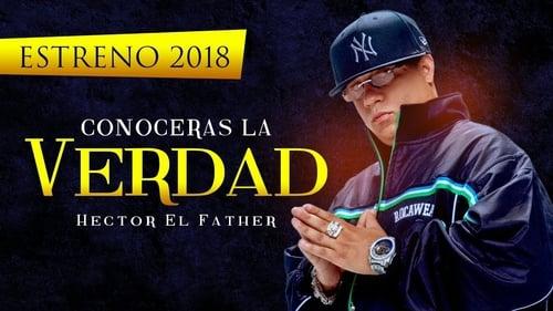 Héctor El Father: Conocerás la verdad (2018) Regarder film gratuit en francais film complet streming gratuits full series