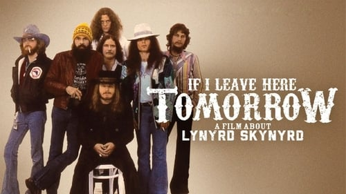 If I Leave Here Tomorrow: A Film About Lynyrd Skynyrd (2018) Watch Full Movie Streaming Online