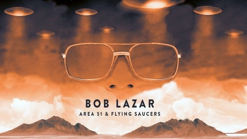 Bob Lazar: Area 51 and Flying Saucers (2018) Watch Full Movie Streaming Online