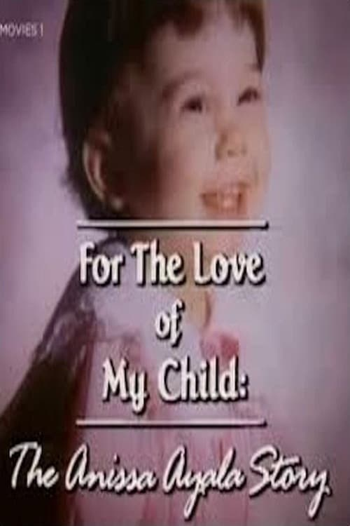 For The Love of My Child: The Anissa Ayala Story (1993) Poster