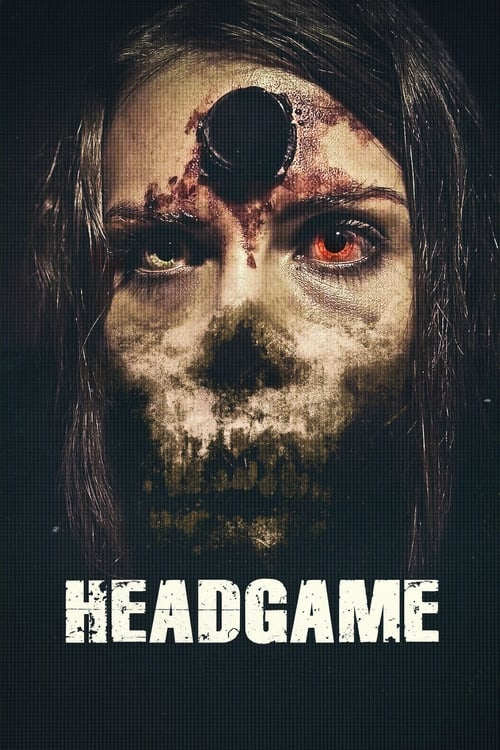 Headgame (2018) Watch Full HD Movie Streaming Online in HD-720p Video Quality