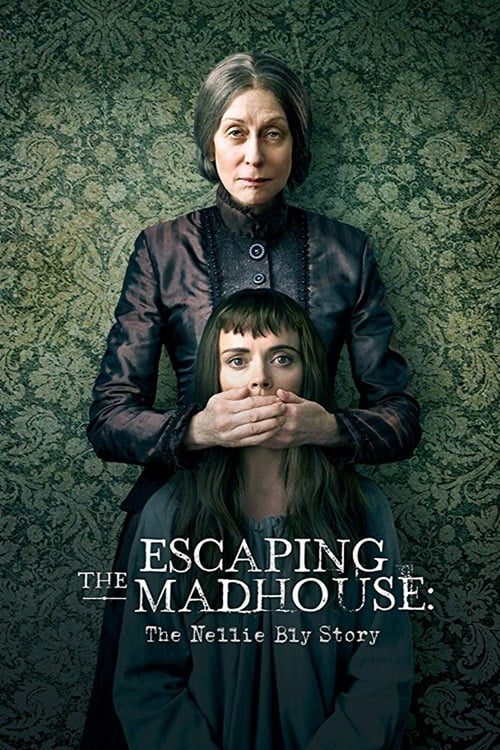 watch Escaping the Madhouse: The Nellie Bly Story full movie online stream free HD