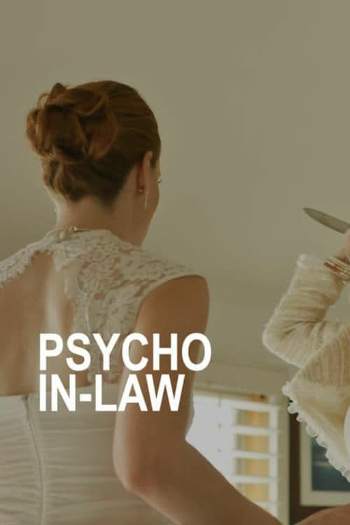 watch Psycho In-Law full movie online stream free HD