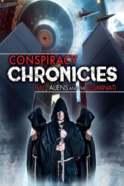 watch Conspiracy Chronicles: 9/11, Aliens and the Illuminati full movie online stream free HD