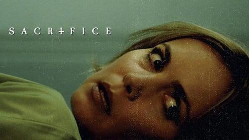 Sacrifice (2016) Watch Full Movie Streaming Online