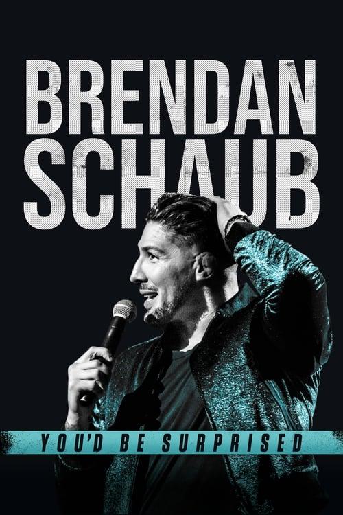 watch Brendan Schaub: You'd Be Surprised full movie online stream free HD