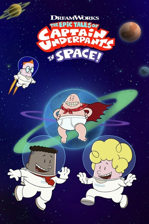 Watch The Epic Tales of Captain Underpants in Space Online