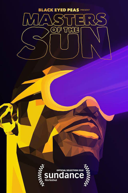 Black Eyed Peas Presents: MASTERS OF THE SUN - The Virtual Reality Experience 2018