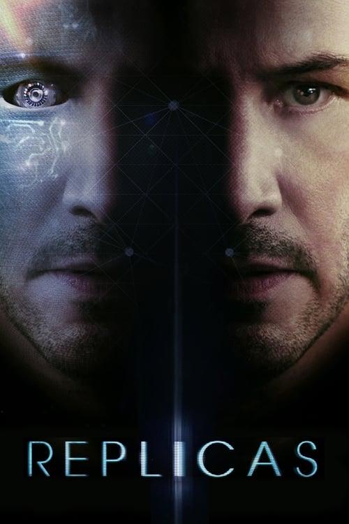 Replicas (2018) Watch Full HD Movie 1080p