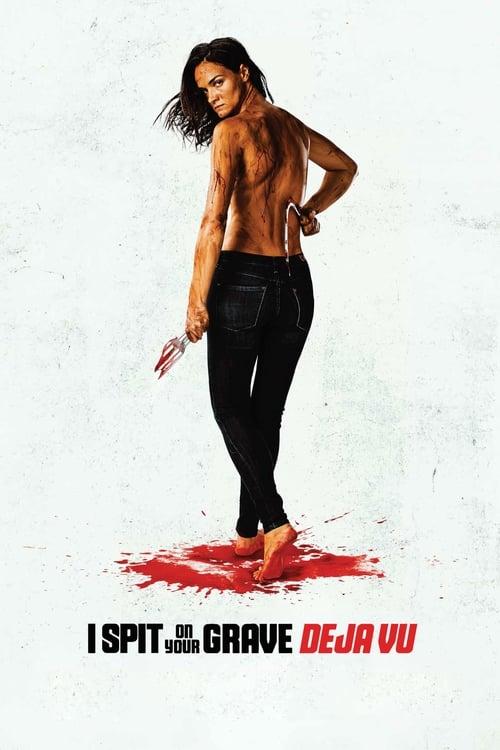 watch I Spit on Your Grave: Deja Vu full movie online stream free HD