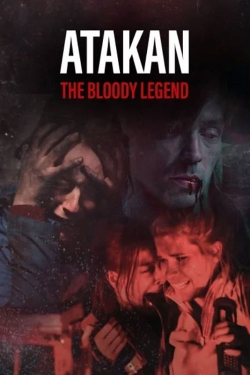 Watch Atakan. The Bloody Legend Online