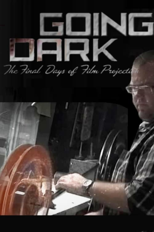 Going Dark: The Final Days of Film Projection