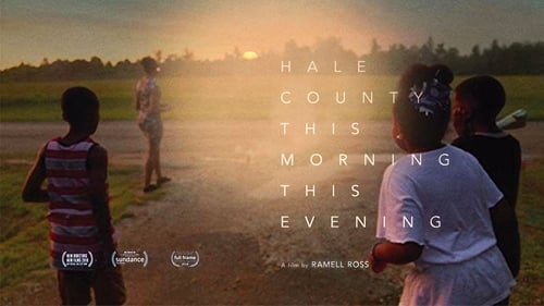 Hale County This Morning, This Evening (2018) Watch Full Movie Streaming Online