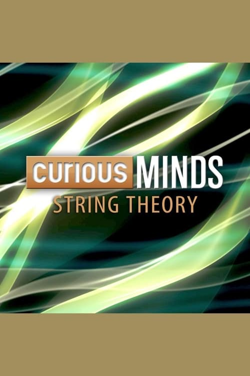 Curious Minds: String Theory