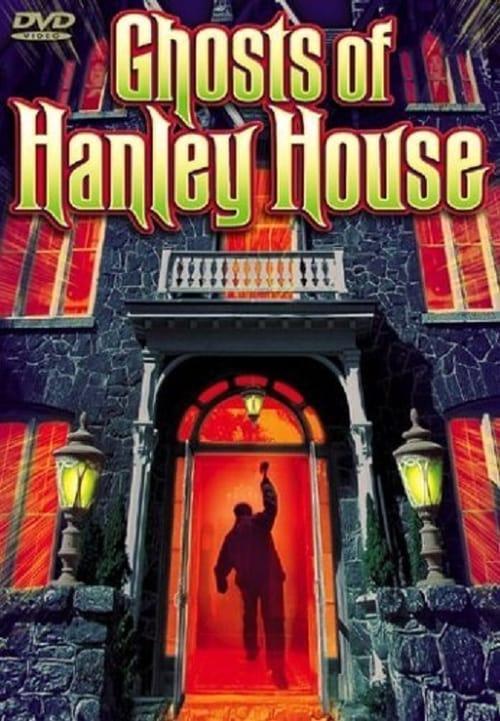 Ghosts of Hanley House