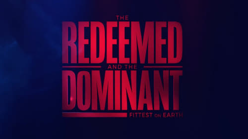 The Redeemed and the Dominant: Fittest on Earth (2018) Watch Full Movie Streaming Online