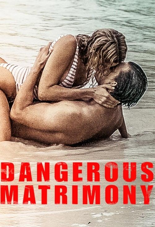 watch Dangerous Matrimony full movie online stream free HD