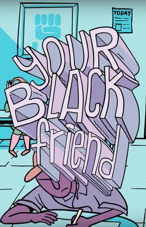 Your Black Friend (2018) Watch Full HD google drive