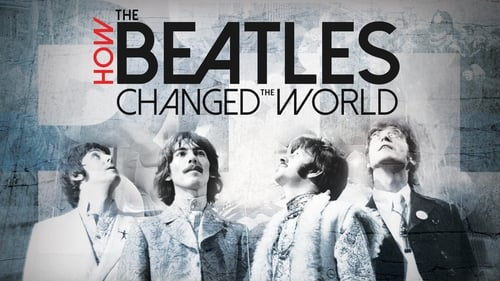 How the Beatles Changed the World (2017) Watch Full Movie Streaming Online